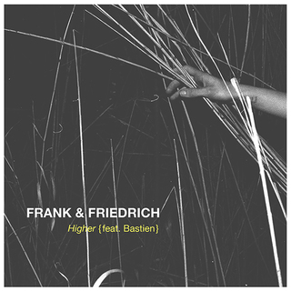 "FRANK & FRIEDRICH Cover Art Work ""Higher"" feat. Bastien